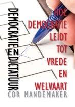 Democratie en Dictatuur - Hoe democratie leidt tot vrede en welvaart