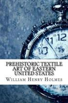 Prehistoric Textile Art of Eastern United States