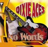 Dixie Aces - No Words