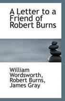 A Letter to a Friend of Robert Burns