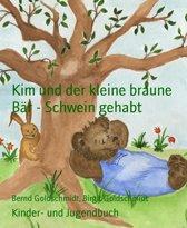 Kim und der kleine braune Bär - Schwein gehabt