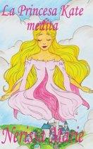 La Princesa Kate Medita (Libro Para Ninos Sobre Meditacion de Atencion Plena Para Ninos, Cuentos Infantiles, Libros Infantiles, Libros Para Los Ninos, Libros Para Ninos, Bebes, Libros Infantiles)