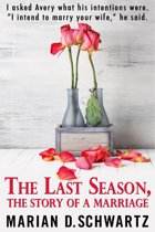 The Last Season, The Story of a Marriage