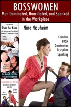 Bosswomen: Men Dominated, Humiliated, and Spanked in the Workplace (Femdom, BDSM, Domination, Discipline, Spanking)