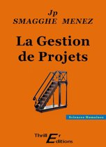La Gestion de Projets - Nouvelle Edition