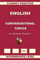 English, Conversational Topics, Intermediate Level