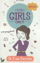 For Girls Only! 0 - De T van Twijfel