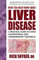 What You Must Know About Liver Disease