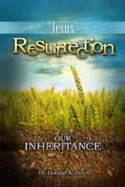Jesus' Resurrection, Our Inheritance