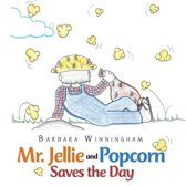Mr. Jellie and Popcorn Saves the Day