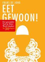 Eet gewoon eet gezonder, voel je fitter, word slanker in 30 dagen Frans de Jong