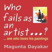 Who Fails as an Artist ...? ...One Who Loves His Paintings