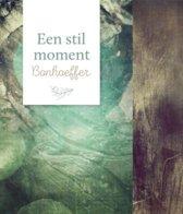 Een stil moment - Bonhoeffer