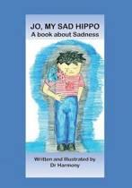 Jo, My Sad Hippo- A Book about Sadness