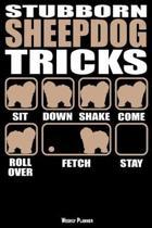 Stubborn Sheepdog Tricks Weekly Planner