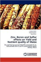 Zinc, Boron and Sulfur Effects on Yield and Nutrient Quality of Maize