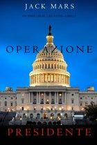 Operazione Presidente (Un thriller di Luke Stone – Libro 5)