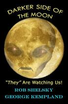Darker Side of the Moon They Are Watching Us!