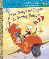 The Thinga-Ma-Jigger Is Coming Today! (Dr. Seuss/Cat in the Hat)
