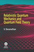 Relativistic Quantum Mechanics and Quantum Field Theory
