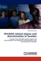 HIV/AIDS Related Stigma and Discrimination in Sweden