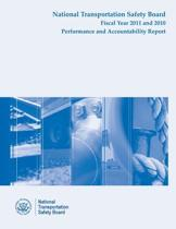 National Transportation Safety Board Fiscal Year 2011 - 2010 Performance and Accountability Report