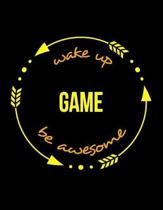 Wake Up Game Be Awesome Gift Notebook for a Croupier or Dealer, Wide Ruled Journal