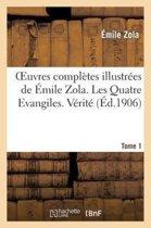 Oeuvres Compl�tes Illustr�es de �mile Zola. Les Quatre Evangiles. V�rit�. Tome 1