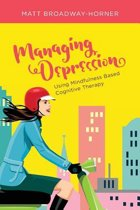 Managing Depression Using Mindfulness Based Cognitive Therapy