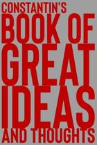 Constantin's Book of Great Ideas and Thoughts: 150 Page Dotted Grid and individually numbered page Notebook with Colour Softcover design. Book format: