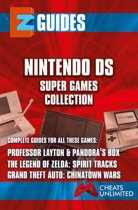 EZ Guides: The Nintendo DS Super Games Collection: Professor Layton and Pandora's Box / The Legend of Zelda: Spirit Tracks / Grand Theft Auto: Chinatown Wars: Professor Layton and Pandora's Box / The Legend of Zelda: Spirit Tracks / Grand Theft Auto: