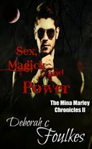The Mina Marley Chronicles II: Sex, Magick and Power