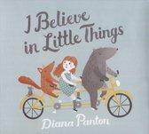 I Believe In Little..