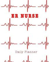 ER Nurse Daily Planner: Daily Action Planner for Nurses