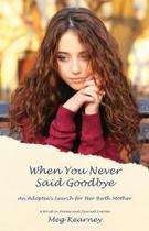 When You Never Said Goodbye