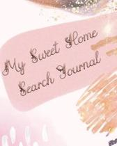 My Sweet Home Search Journal