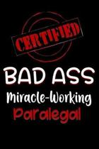 Certified Bad Ass Miracle-Working Paralegal