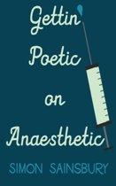 Gettin' Poetic on Anaesthetic
