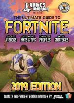 The Ultimate Guide To Fortnite - 2019 Edition