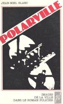 Polarville : Images de la ville dans le roman policier