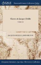 Oeuvres de Jacques Delille; Tome XVI