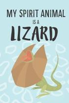 My Spirit Animal Is a Lizard: Cute Lizard Lovers Journal / Notebook / Diary / Birthday Gift (6x9 - 110 Blank Lined Pages)