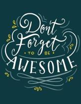 Academic Planner 2019-2020 - Motivational Quotes - Don't Forget to be Awesome: Plan your monthly/weekly schedule (August 2019-August 2020)