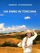 Un Anno In Toscana