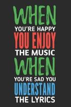When You're Happy You Enjoy The Music: Manuscript paper for musicians, songwriters, composers, write down notes for beginner professional (With Music