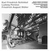 Schinkel, Persius, Stuler - Buildings in Berlin and Potsdam