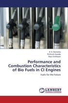 Performance and Combustion Characteristics of Bio Fuels in CI Engines