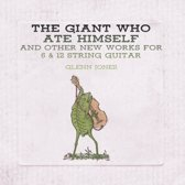 Glenn Jones - The Giant Who Ate Himself And Other New Works