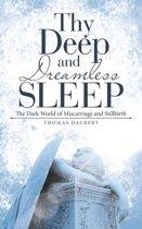 Thy Deep and Dreamless Sleep