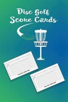 Disc Golf ScoreCards: Be the perfect disc golf score keeper using this awesome book of scoring sheets to track your disc golf games. 216 tot